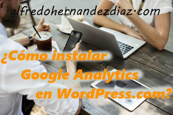 Cómo instalar Google Analytics en WordPress.com
