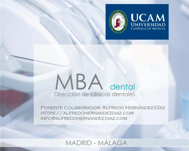 MBA Dental Universidad Católica de Murcia (UCAM) Máster en Gestión y Dirección de Clínicas Dentales