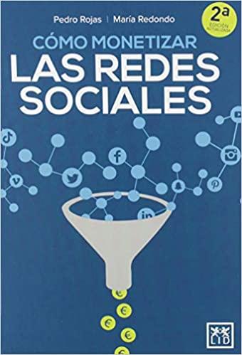 Libro Cómo monetizar las redes sociales. Pedro Rojas y María Redondo