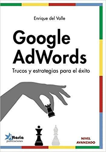 Libro Google Adwords Trucos y Estrategias para el éxito de Enrique del Valle